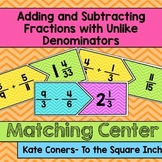 Adding and Subtracting Fractions with Unlike Denominators Center