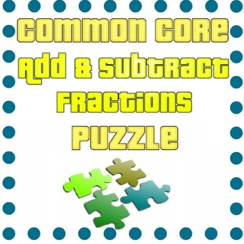 Adding and Subtracting Fractions with Unlike Denominators Puzzle