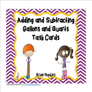 Adding and Subtracting Gallons and Quarts Task Cards
