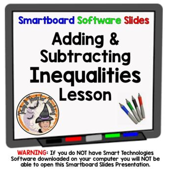 Adding and Subtracting Inequalities Add Subtract Inequalit