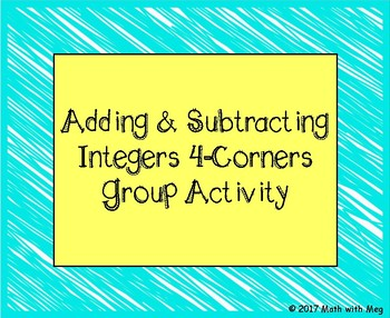 Adding and Subtracting Integers 4-Corners Group Actvity