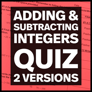 Adding and Subtracting Integers Quiz (Two Versions and Bla