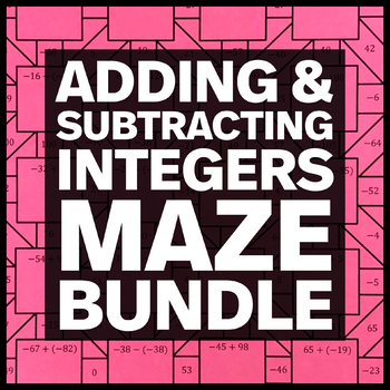 Adding and Subtracting Integers - Three Mazes + Three Bonu