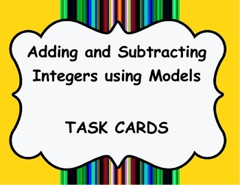 Task Cards: Adding and Subtracting Integers Using Models and Number Lines