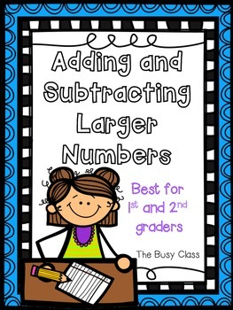 Adding and Subtracting Larger Numbers (1st-2nd grade)