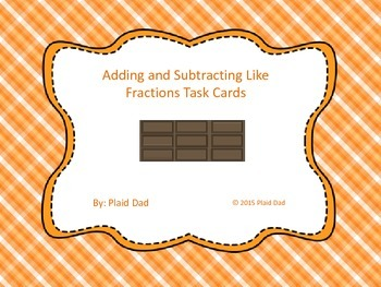 Adding and Subtracting Like Fractions Task Cards