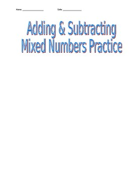 Adding and Subtracting Mixed Number Practice