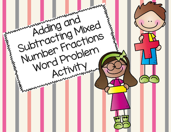 Adding and Subtracting Mixed Number Word Problem Activity