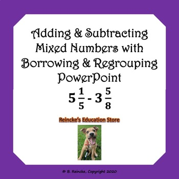 Adding and Subtracting Mixed Numbers (Borrowing & Regrouping) PowerPoint