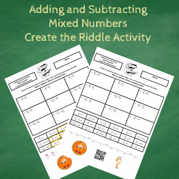 Adding and Subtracting Mixed Numbers Create the Riddle Activity