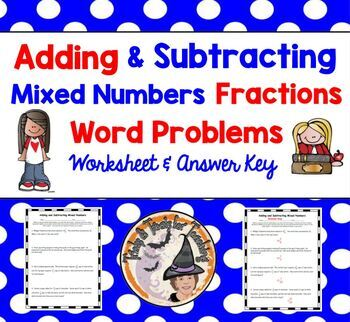 Adding and Subtracting Mixed Numbers Fractions Word Proble