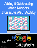Adding and Subtracting Mixed Numbers Interactive Google Slides