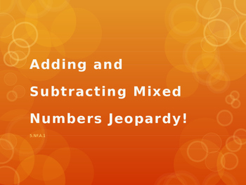 Adding and Subtracting Mixed Numbers Jeopardy!