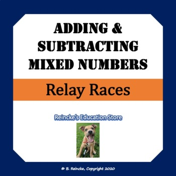 Adding and Subtracting Mixed Numbers Relay Races