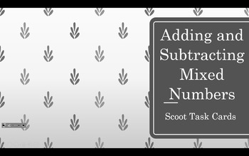 Adding and Subtracting Mixed Numbers Scoot Task Cards