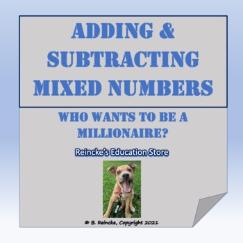 Adding and Subtracting Mixed Numbers Who Wants to Be a Millionaire?