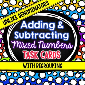 Adding and Subtracting Mixed Numbers With Unlike Denominators Task Cards