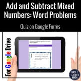 Adding and Subtracting Mixed Numbers Word Problems Google Form