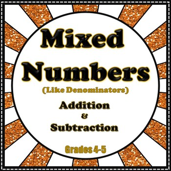 Mixed Numbers - Addition and Subtraction with Like Denominators