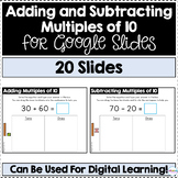 Adding and Subtracting Multiples of 10 for Google Slides |
