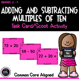 Adding and Subtracting Multiples of Ten Task Card/Scoot Activity Grades 2-4
