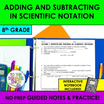 Adding and Subtracting Numbers in Scientific Notation Notes