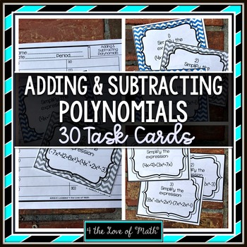 Adding and Subtracting Polynomials: 30 Task Cards