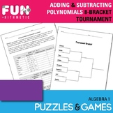 Adding and Subtracting Polynomials 8-Bracket Tournament