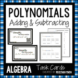 Adding and Subtracting Polynomials ALGEBRA Task Cards
