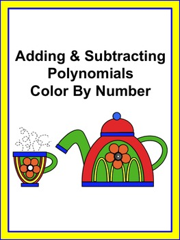 Adding & Subtracting Polynomials Color by Number