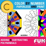 Adding and Subtracting Polynomials Digital & Print Color by Number