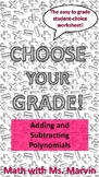 Adding and Subtracting Polynomials -- Student Choice Worksheet