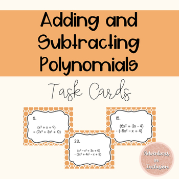 Adding and Subtracting Polynomials Task Cards