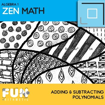 Adding and Subtracting Polynomials Zen Math