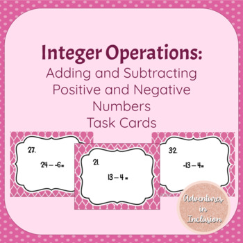 Adding and Subtracting Positive and Negative Numbers Task Cards
