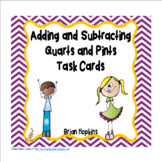 Adding and Subtracting Quarts and Pints Task Cards