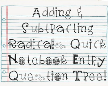 Adding / Subtracting Radical Expressions Quick Notebook Entry Question Tree