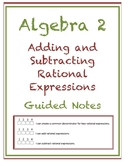Adding and Subtracting Rational Expressions Guided Notes (