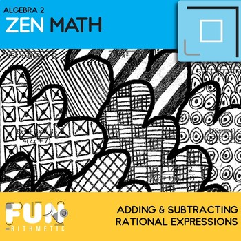 Adding and Subtracting Rational Expressions Zen Math