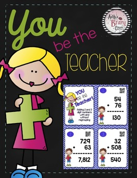 Adding and Subtracting Task Cards: You Be the Teacher! (QR CODES) BUNDLE