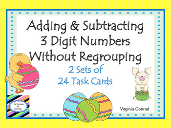 Adding and Subtracting Three Digit Numbers Without Regrouping--Easter Theme
