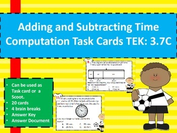 Adding and Subtracting Time Computation Task Cards STAAR T