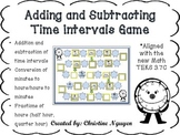 Adding and Subtracting Time Intervals Game Aligned to New Math TEKS