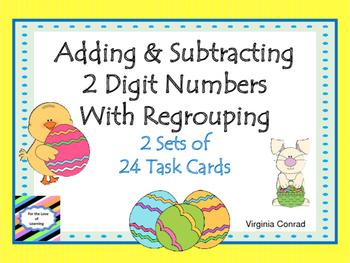 Adding and Subtracting Two Digit Numbers With Regrouping--Easter Theme
