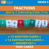 Adding and Subtracting Unlike Fractions Task Cards with Ch
