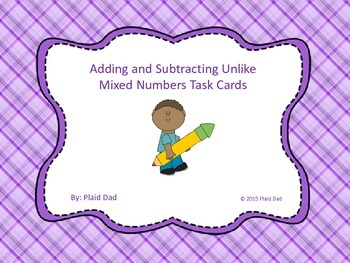 Adding and Subtracting Unlike Mixed Numbers Task Cards