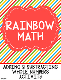 Rainbow Math - An Adding and Subtracting Whole Numbers Activity