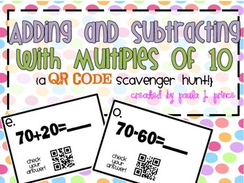 Adding and Subtracting With Multiples of Ten {A QR Code Sc