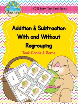 Easter Themed Adding & Subtracting With & Without Regrouping Task Cards & Game