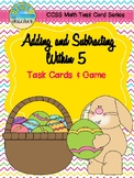 Easter Themed Adding and Subtracting Within 5 Task Cards & Game K.OA.5